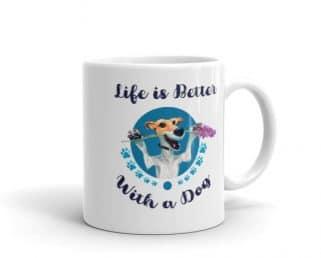 Cute Puppy Mug, Life is Better with a Dog Coffee Mug